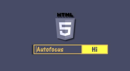 html5 autofocus explained