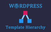 Learn Wordpress Template Hierarchy