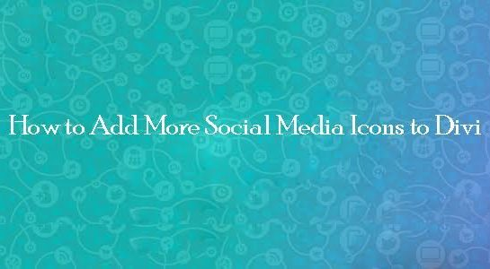 How to add more Social Media icons to Divi