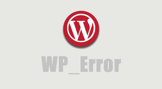 How to Use WP_Error class WordPress Error Handling